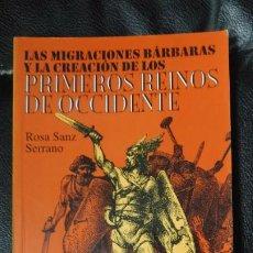 Libros: LAS MIGRACIONES BARBARAS Y LA CREACION DE LOS PRIMEROS REINOS DE OCCIDENTE . Lote 193740443