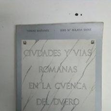 Libros: CIUDADES Y VIAS ROMANAS EN CUENCA DEL DUERO. Lote 194347751
