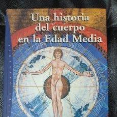 Libros: UNA HISTORIA DEL CUERPO EN LA EDAD MEDIA ( JACQUES LE GOFF Y NICOLAS TRUONG ). Lote 194865933