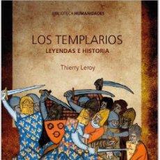 Libros: LOS TEMPLARIOS. LEYENDAS E HISTORIA (THIERRY LEROY) CALAMBUR 2020. Lote 195179547