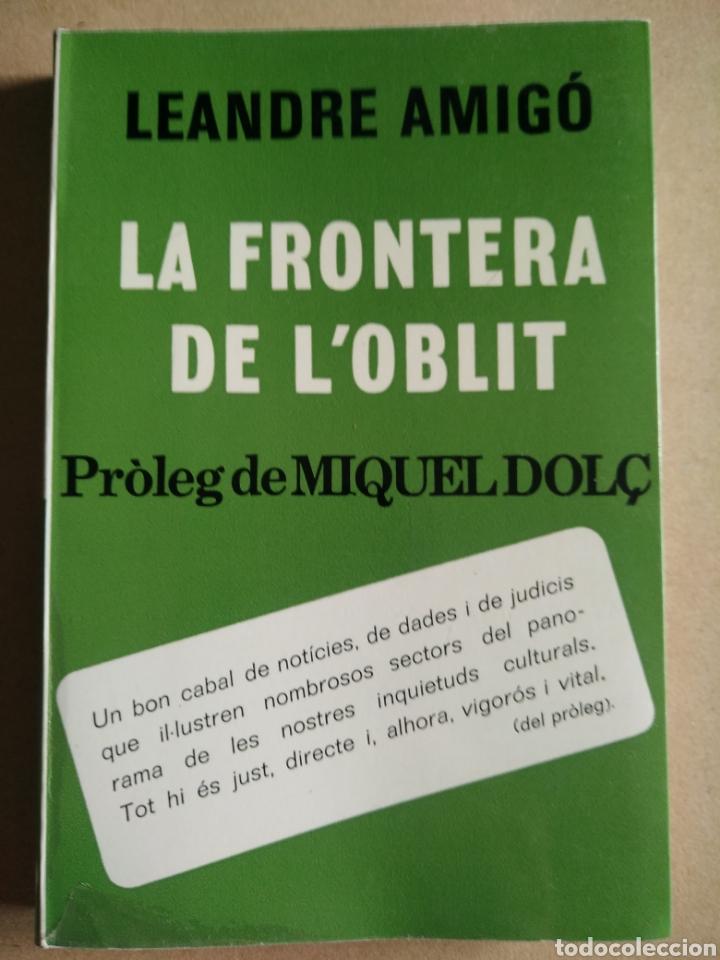 LA FRONTERA DE L' OBLIT PRÒLEG DE MIQUEL DOLÇ (Libros Nuevos - Historia - Historia Antigua)