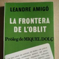 Libros: LA FRONTERA DE L' OBLIT PRÒLEG DE MIQUEL DOLÇ. Lote 196566649