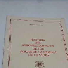 Libros: APROVECHAMIENTO DE LAS AGUAS RAMBLA DE LA VIUDA. Lote 199232608