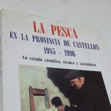 Libros: LA PESCA EN CASTELLÓN. Lote 199394940