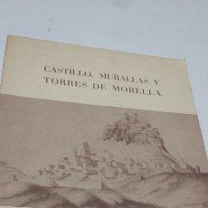 Libros: CASTILLO, MURALLES Y TORRES DE MORELLA. Lote 199422557