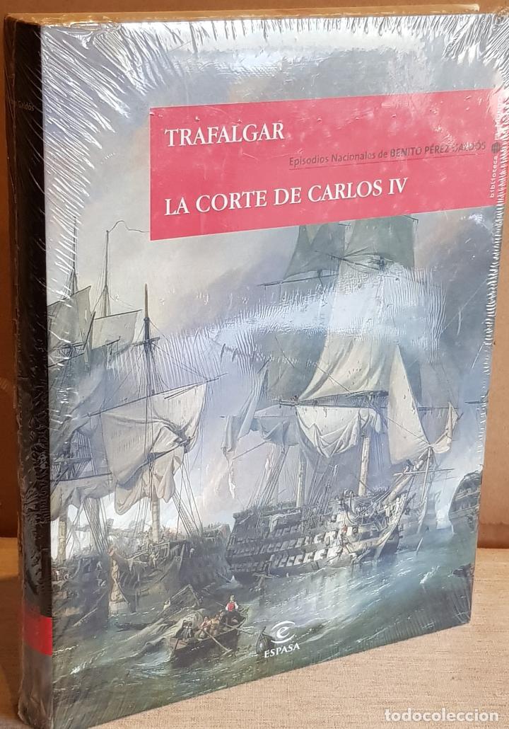 LOS EPISODIOS NACIONALES. PÉREZ GALDÓS. TRAFALGAR. LA CORTE DE CARLOS IV. ED/ESPASA-2008. PRECINTADO (Libros Nuevos - Historia - Historia Antigua)