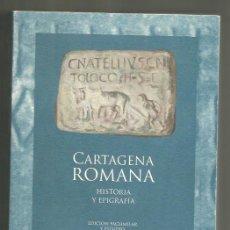 Libros: LIBRO CARTAGENA ROMANA- HISTORIA Y EPIGRAFIA EDICION FACSIMILAR- INSCRIP. DE CARTHAGO-NOVA, HOY CAR. Lote 201332912