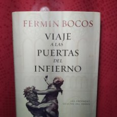 Libros: VIAJE A LAS PUERTAS DEL INFIERNO. DE FERMÍN BOCOS- TAPA DURA. Lote 201712883