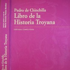 Libros: CHINCHILLA, PEDRO DE. LIBRO DE LA HISTORIA TROYANA... 1999.. Lote 203916997