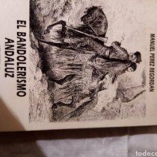 Libros: EL BANDOLERISMO ANDALUZ. Lote 204204442