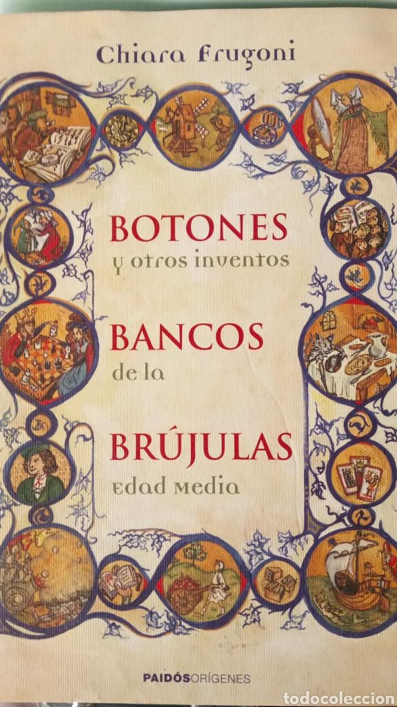 LIBRO BOTONES, BANCOS Y BRÚJULAS. CHIARA FRUGONI. EDITORIAL PAIDOS. AÑO 2008. (Libros Nuevos - Historia - Historia Antigua)