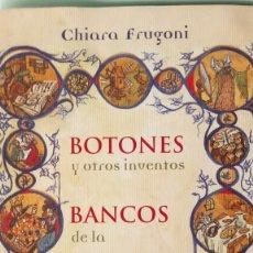 Libros: LIBRO BOTONES, BANCOS Y BRÚJULAS. CHIARA FRUGONI. EDITORIAL PAIDOS. AÑO 2008.. Lote 204377593