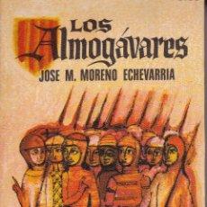 Libros: LOS ALMOGÁVARES. (MORENO ECHEVARRÍA).. Lote 205127231