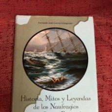 Libros: HISTORIA,MITOS Y LEYENDAS DE LOS NAUFRAGIOS EN LAS COSTAS ESPAÑOLAS. Lote 205306995