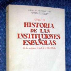 Libros: CURSO DE HISTORIA DE LAS INSTITUCIONES ESPAÑOLAS-LUIS G. DE VALDEAVELLANO-REVISTA DE OCCIDENTE 1968. Lote 205380240