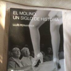 Libros: LIBRO,EL MOLINO,UN SIGLO DE HISTORIA!. Lote 205608456