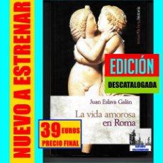 Libros: LA VIDA AMOROSA EN ROMA - JUAN ESLAVA GALÁN - IMPERIO ROMANO CÉSARES - RARO - NUEVO. Lote 206894710