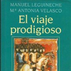 Libros: MANUEL LEGUINECHE - EL VIAJE PRODIGIOSO (900 AÑOS DE LA PRIMERA CRUZADA). Lote 206960618