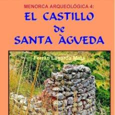 Libros: (FIRMADO POR EL AUTOR) EL CASTILLO DE SANTA ÀGUEDA (MENORCA, BALEARES). Lote 207636032