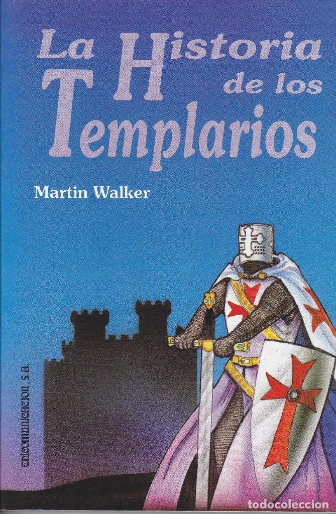 MARTIN WALKER - HISTORIA DE LOS TEMPLARIOS (Libros Nuevos - Historia - Historia Antigua)