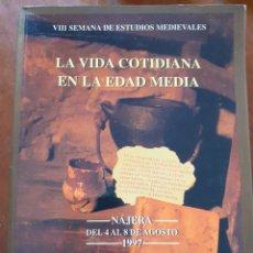 Libros: LA VIDA COTIDIANA EN LA EDAD MEDIA. Lote 210206580