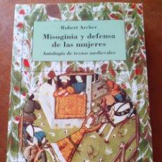 Libros: MISOGINIA Y DEFENSA DE LAS MUJERES. ANTOLOGÍA DE TEXTOS MEDIEVALES. Lote 210219405