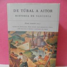 Libros: LIBRO DE TUBAL A AITOR HISTORIA DE VASCONIA IÑAKI BAZAN. EN BUEN ESTADO. TAPA DURA.BILBAO DOYEN MANO. Lote 212164905