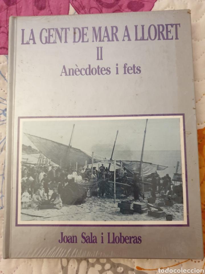 LIBRO COSTA BRAVA LA GENT DE MAR A LLORET (Libros Nuevos - Historia - Historia Antigua)