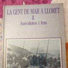 Libros: LIBRO COSTA BRAVA LA GENT DE MAR A LLORET. Lote 212582476
