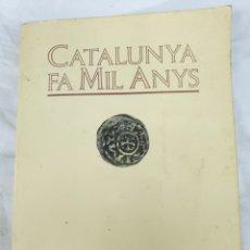 Libros: LIBRO CATALUNYA FA MIL ANYS, ANY 1988. Lote 212593352
