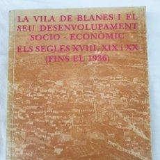 Libros: LIBRO LA VILA DE BLANES, EDICIÓ 1981. Lote 212593521
