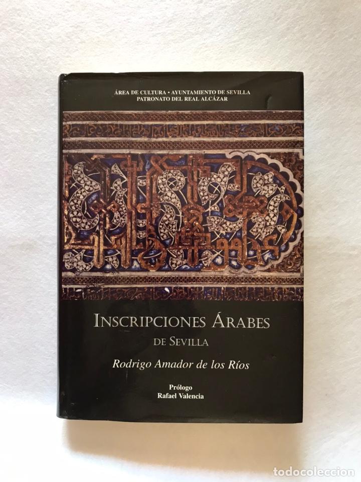 INSCRIPCIONES ÁRABES DE SEVILLA. AMADOR DE LOS RÍOS. FACSÍMIL. PATRONATO REAL ALCÁZAR (Libros Nuevos - Historia - Historia Antigua)