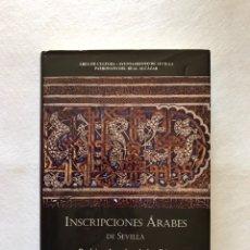 Libros: INSCRIPCIONES ÁRABES DE SEVILLA. AMADOR DE LOS RÍOS. FACSÍMIL. PATRONATO REAL ALCÁZAR. Lote 214010645
