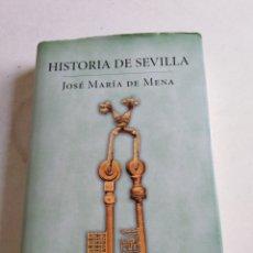 Libros: HISTORIA DE SEVILLA, JOSÉ MARIA DE MENA. Lote 214099727