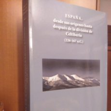 Libros: ESPAÑA DESDE SUS ORÍGENES HASTA DESPUÉS DE LA DIVISIÓN DE CELTIBERIA (226-167 A.C.). Lote 214292605