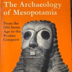 Libros: THE ARCHAEOLOGY OF MESOPOTAMIA. Lote 215922912