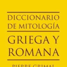 Libros: DICCIONARIO DE MITOLOGIA GRIEGA Y ROMANA, PIERRE GRIMAL. Lote 215924983