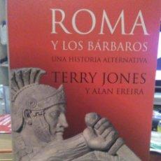 Libros: TERRY JONES.ROMA Y LOS BÁRBAROS.CIRCULO DE LECTORES. Lote 218626896