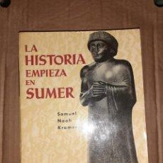 Libros: LA HISTORIA EMPIEZA EN SUMER. SAMUEL NOAH KRAMER. AYM´A.. Lote 218629677