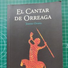 Libros: EL CANTAR DE ORREAGA. JOSETXO ORUETA.. Lote 218669881