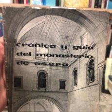 Libros: CRÓNICA Y GUÍA DEL MONASTERIO DE OSERA. Lote 218728066