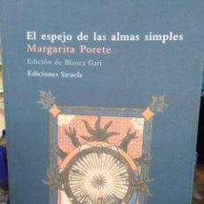 Libros: EL ESPEJO DE LAS ALMAS SIMPLES-MARGARITA PORETE-EDICION DE BLANCA GARI-SIRUELA 2005,BUEN ESTADO. Lote 218779488