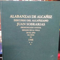 Libros: ALABANZAS DE ALCAÑIZ-DISCURSO DEL ALCAÑIZANO-JUAN SOBRARIAS,PRONUNCIADO EN 1506-ALCAÑIZ CÁDIZ 2000-N. Lote 218801236
