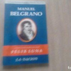 Libros: MANUEL BELGRANO - FELIX LUNA -. Lote 222316288