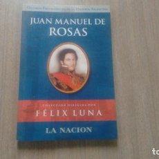 Libros: JUAN MANUEL DE ROSAS - FELIX LUNA -. Lote 222318658