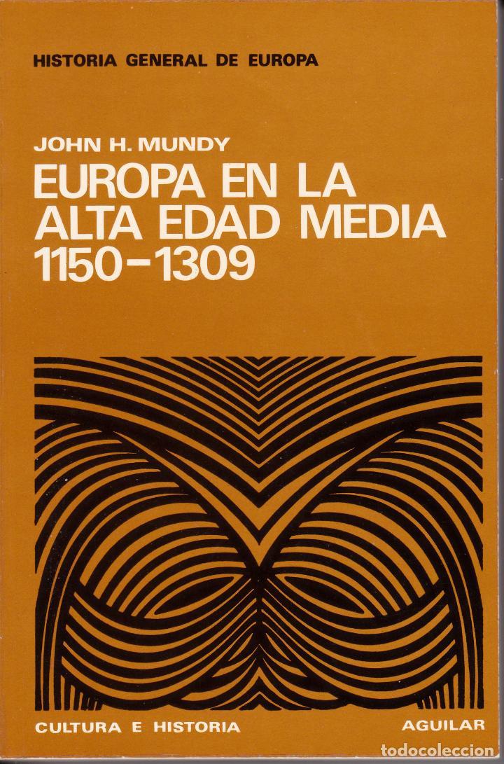 EUROPA EN LA ALTA EDAD MEDIA 1150-1309 (JOHN H. MUNDY) (Libros Nuevos - Historia - Historia Antigua)