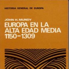 Libros: EUROPA EN LA ALTA EDAD MEDIA 1150-1309 (JOHN H. MUNDY). Lote 222472495