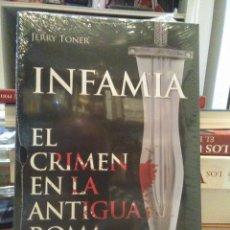 Libros: JERRY TONER. INFAMIA.(EL CRIMEN EN LA ANTIGUA ROMA).DESPERTA FERRO. Lote 222511748