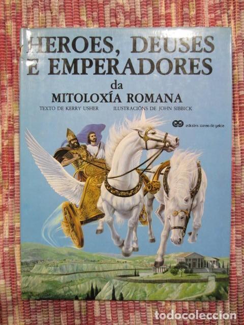 HEROES, DEUSES E EMPERADORES DA MITOLOXÍA ROMANA - KERRY USHER E JOHN SIBBICK (Libros Nuevos - Historia - Historia Antigua)