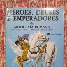 Libros: HEROES, DEUSES E EMPERADORES DA MITOLOXÍA ROMANA - KERRY USHER E JOHN SIBBICK. Lote 222891450